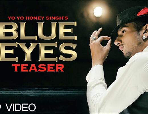 Blue Eyes Lyrics - Yo Yo Honey Singh