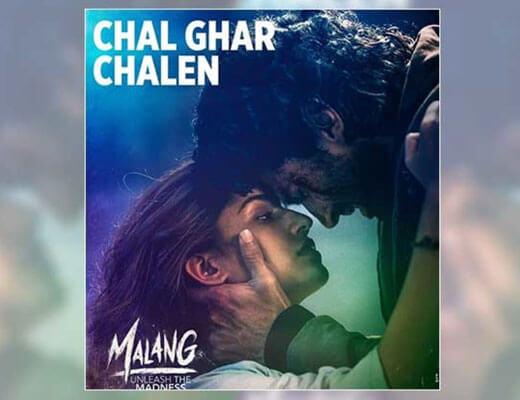 Chal Ghar Chalen – Malang - Lyrics