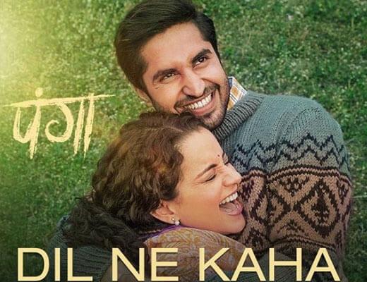 Dil Ne Kaha – Panga - Lyrics
