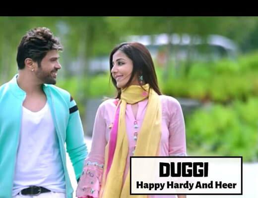 Duggi - Happy Hardy And Heer - Lyrics