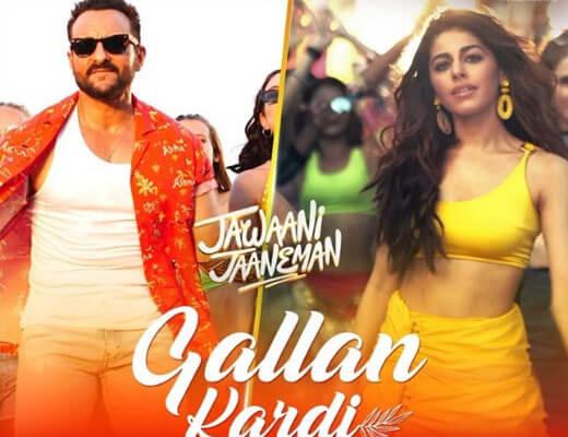 Gallan Kardi – Jawaani Jaaneman - Lyrics