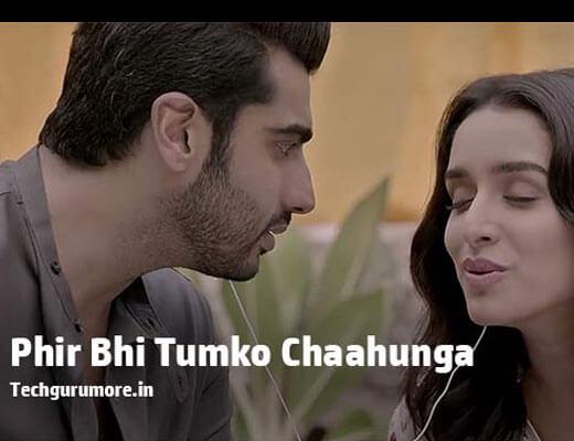 Main Phir Bhi Tumko Chahunga - Arijit Singh - Lyrics in Hindi
