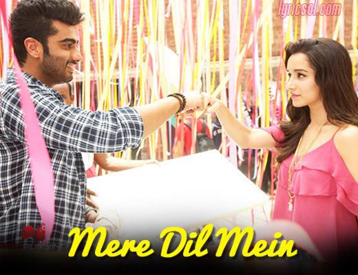 Mere Dil Mein – Half Girlfriend - Lyrics