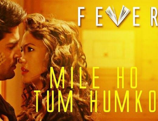 Mile-Ho-Tum-Humko--–-Fever---Hindi-Lyrics