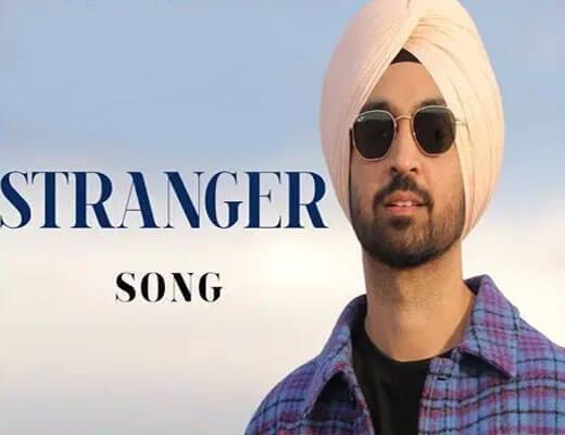 Stranger - Diljit Dosanjh - Lyrics