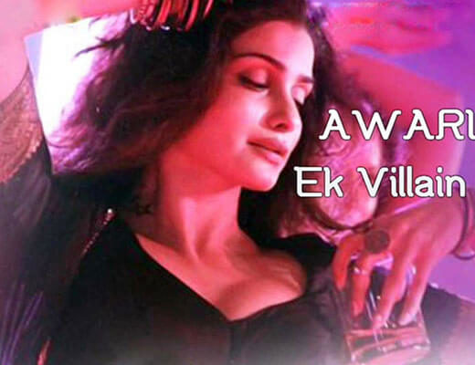 Awari Lyrics - Ek Villain