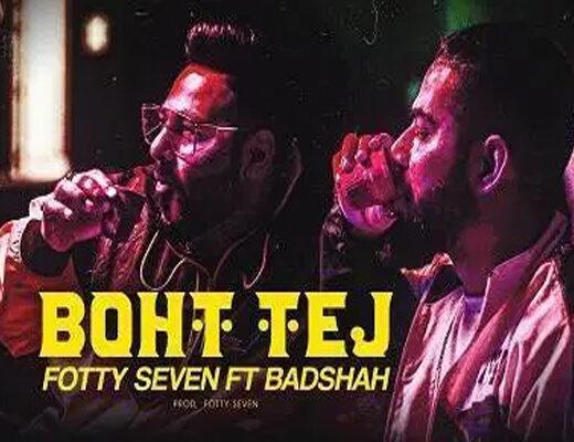 Boht-Tej-Lyrics-–-Fotty-Seven-ft-Badshah