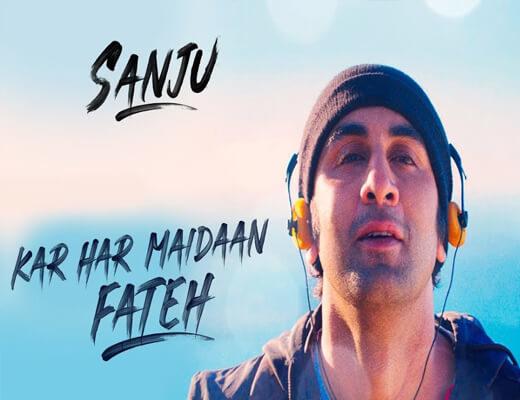 Kar-Har-Maidaan-Fateh---Sanju---Lyrics-in-Hindi