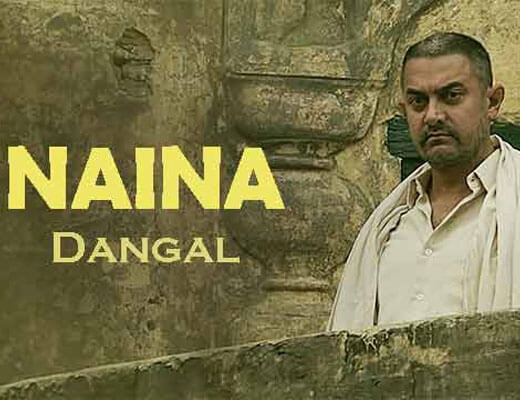 Naina Lyrics – Dangal - Arijit Singh