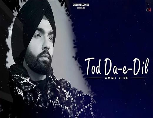 Tod-Da-E-Dil---Ammy-Virk---Lyrics-In-Hindi