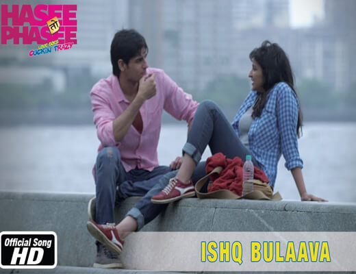 Ishq-Bulaava---Hasee-Toh-Phasee---Lyrics-In-Hindi