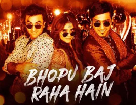 Bhopu Baj Raha Hai Lyrics - Sanju