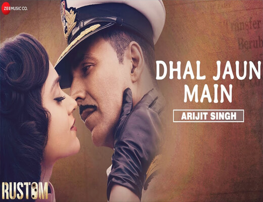 Dhal-Jaun-Main---Rustom---Lyrics-In-Hindi