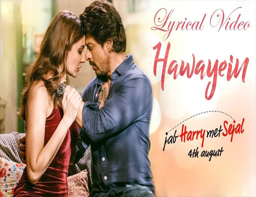 Hawayein---Jab-Harry-Met-Sejal---Lyrics-In-Hindi