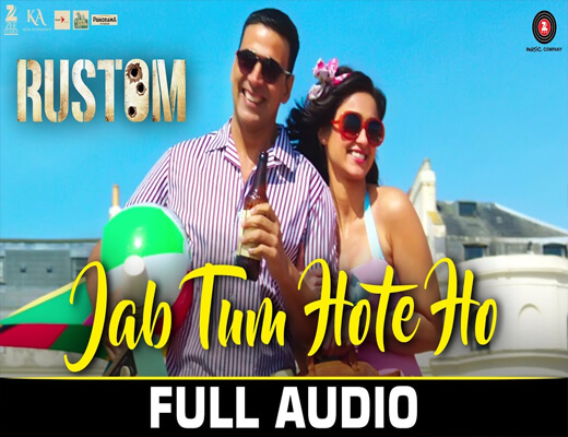 Jab-Tum-Hote-Ho---Rustom---Lyrics-In-Hindi