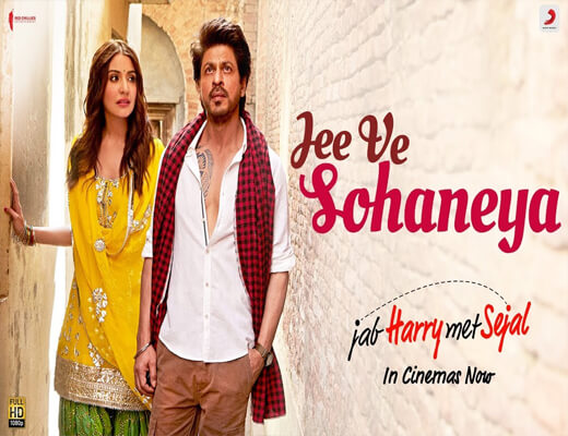 Jee-Ve-Sohneya---Jab-Harry-Met-Sejal---Lyrics-In-Hindi