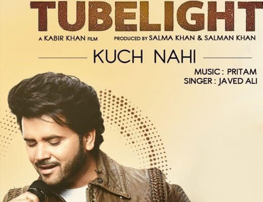Kuch Nahi Lyrics - Tubelight