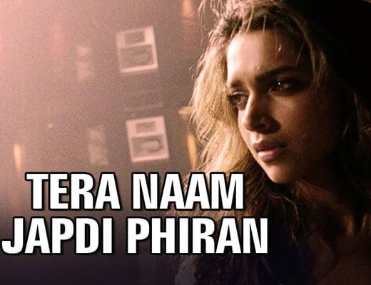 Tera Naam Japdi Phiran Lyrics - Cocktail