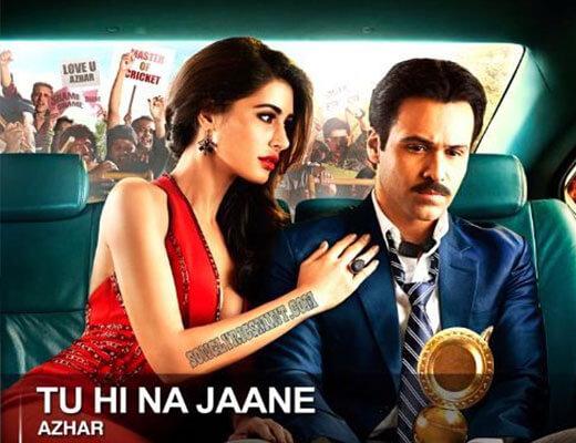 Tu Hi Na Jaane Lyrics - Azhar