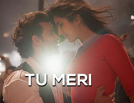 Tu Meri Lyrics - Bang Bang Feat. Hrithik & Katrina