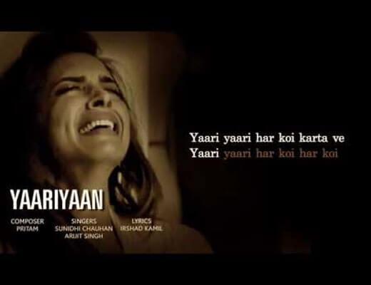 Yaariyaan Lyrics - Cocktail