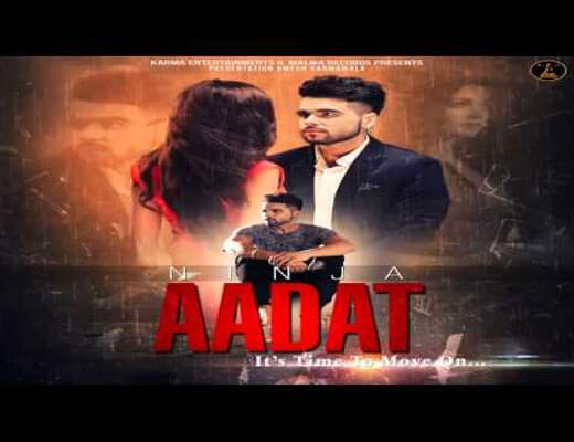Aadat Lyrics - Ninja