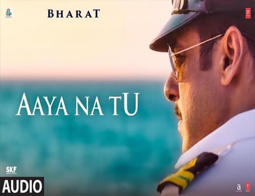 Aaya-Na-Tu---Bharat---Lyrics-In-Hindi