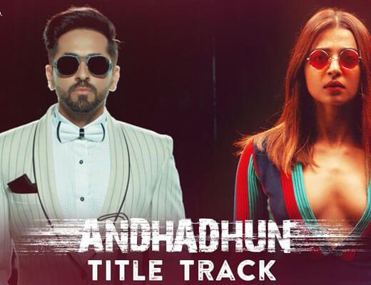 AndhaDhun Title Track Lyrics – Sung by Raftaar