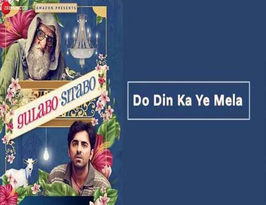 Do-Din-Ka-Ye-Mela-–-Gulabo-Sitabo---Lyrics-In-Hindi