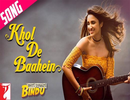 Khol-De-Baahein---Meri-Pyaari-Bindu---Lyrics-In-Hindi