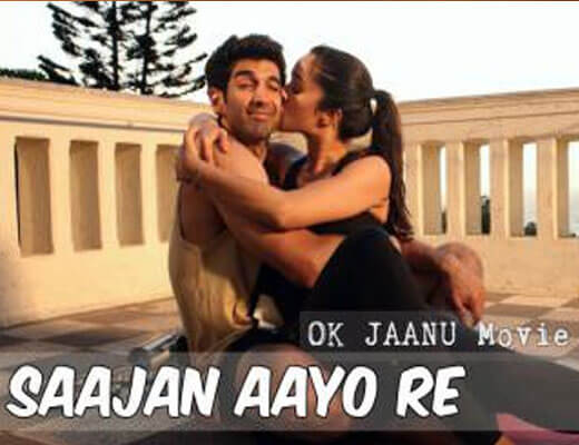 Saajan Aayo Re Lyrics - Ok Jaanu A.R. Rahman