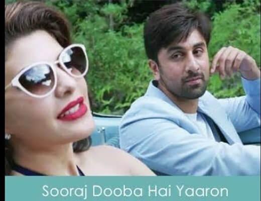 Sooraj Dooba Hai Lyrics - Roy Arijit Singh