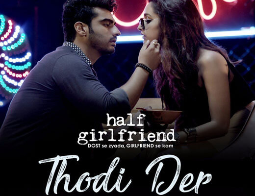 Thodi Der Lyrics - Half Girlfriend