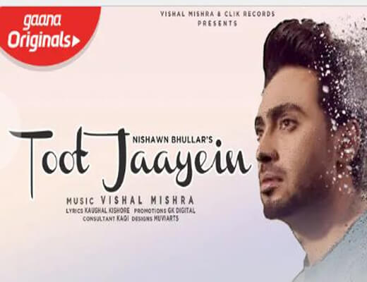 Toot-Jaayein---Nishawn-Bhullar---Lyrics-In-Hindi
