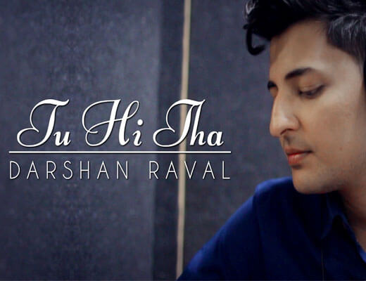 Tu Hi Tha Lyrics - U Me Aur Ghar