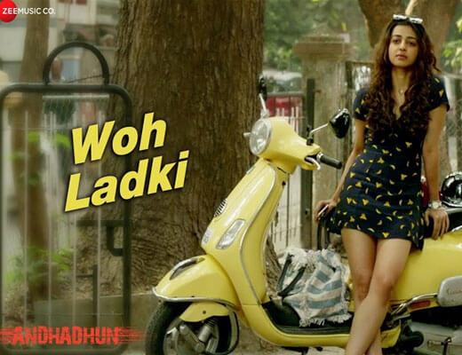 Woh Ladki Lyrics - AndhaDhun Arijit Singh