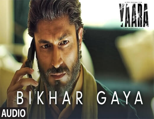 Bikhar-Gaya---Yaara---Lyrics-In-Hindi