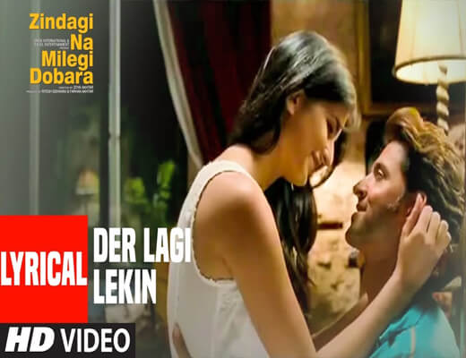 Der-Lagi-Lekin---Zindagi-Na-Milegi-Dobara---Lyrics-In-Hindi (1)