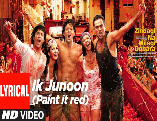 Ik-Junoon---Zindagi-Na-Milegi-Dobara---Lyrics-In-Hindi