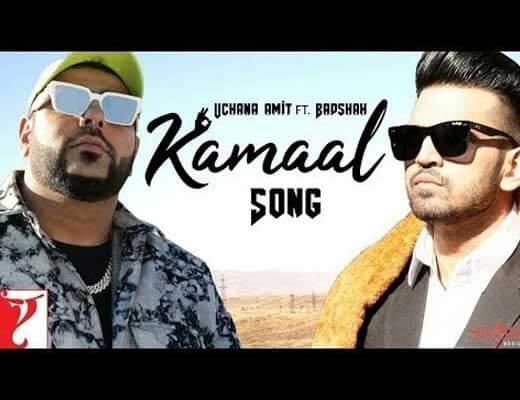 Kamaal Lyrics – Uchana Amit, Badshah