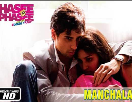 Manchala Lyrics - Hasee Toh Phasee