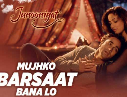 Mujhko Barsaat Bana Lo Lyrics – Junooniyat