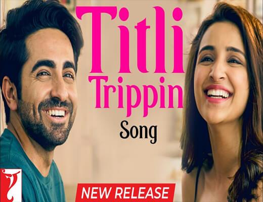 Titli-Trippin---Meri-Pyaari-Bindu---Lyrics-In-Hindi