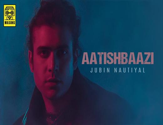 Aatishbaazi---Jubin-Nautiyal---Lyircs-In-Hindi