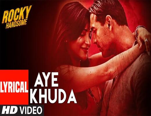 Aye-Khuda---Rocky-Handsome---Lyircs-In-Hindi