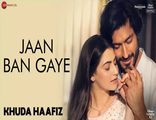 Jaan-Ban-Gaye---Khuda-Haafiz---Lyrics-In-Hindi