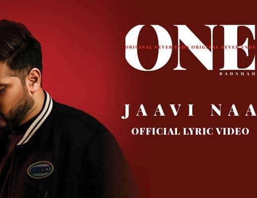 Jaavi Na Lyrics – ONE (Original Never Ends)