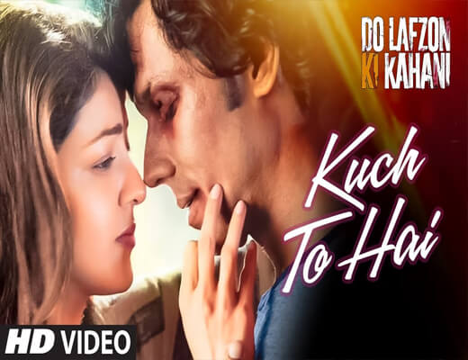 Kuch-Toh-Hai---Do-Lafzon-Ki-Kahani---Lyrics-In-Hindi