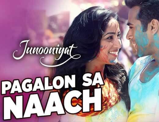 Pagalon Sa Naach Lyrics - JunooniyatMeet Bros, Khushboo Grewal