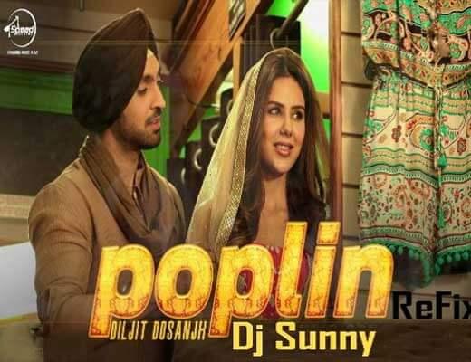 Poplin Lyrics - Sardaarji 2 Diljit Dosanjh